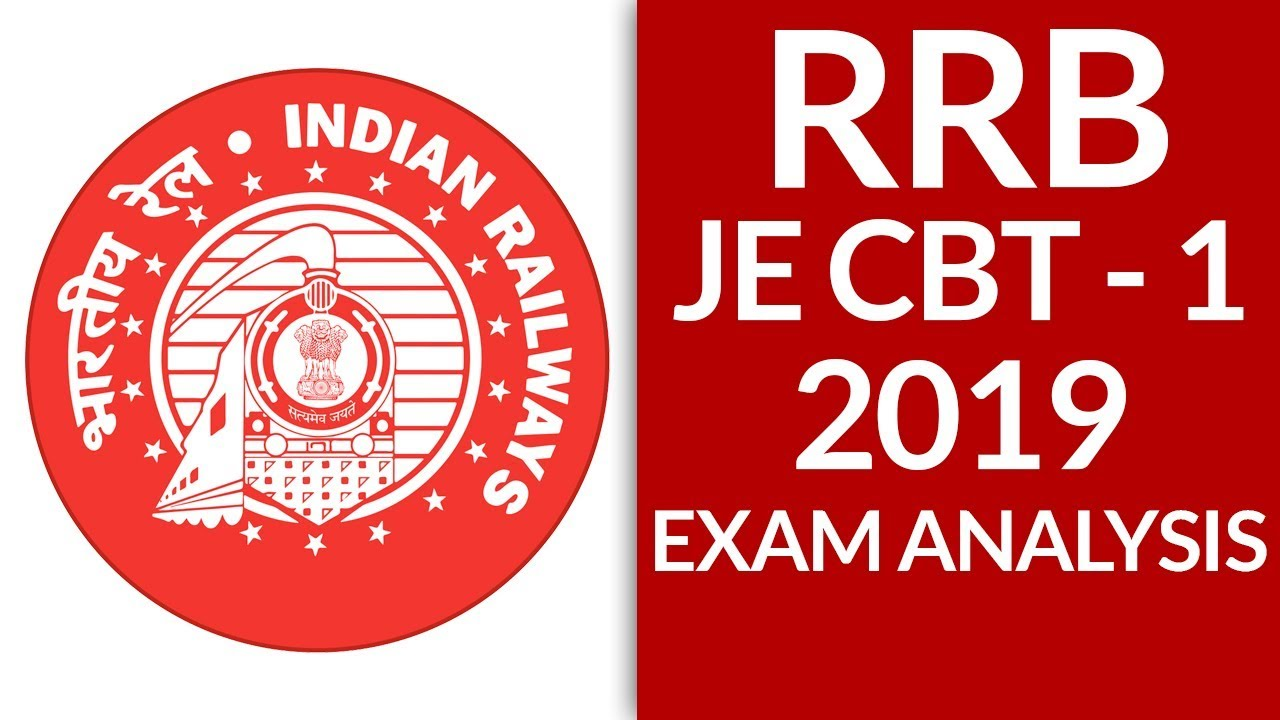 RRB JE CBT 1 2019 Exam Analysis: Cancelled Exam Rescheduled