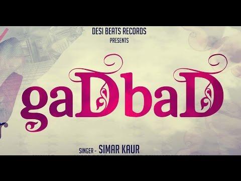 GADBAD | SIMAR KAUR | DESI BEATS RECORDS | NEW PUNJABI SONGS 2016