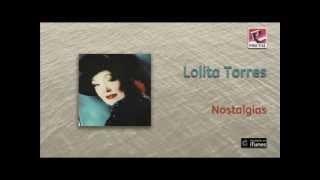 Lolita Torres - Nostalgias
