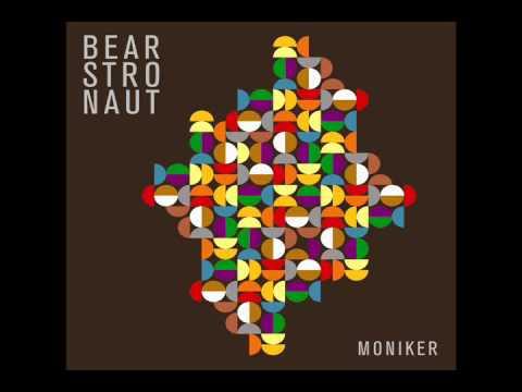 Bearstronaut - Moniker