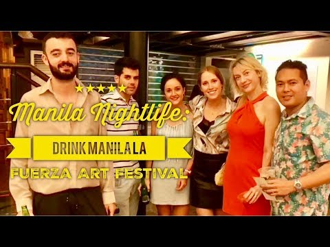 2018 Manila Nightlife: Drink Manila La Fuerza Art Festival Party 13 Exhibits 5 Galleries