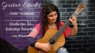 Etude no. 11 (Estudios Sencillos) by Leo Brouwer | Guitar Etudes with Gohar Vardanyan