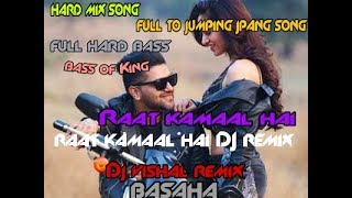 Raat kamaal hai hindi hard mix jumping jpang song DJ vishal remix Basaha    flm setting