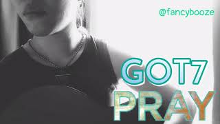 GOT7 (갓세븐) - Pray (Acoustic Cover)
