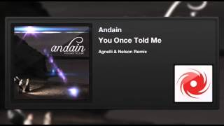 Andain - You Once Told Me (Agnelli & Nelson Remix)
