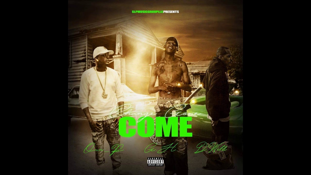 D.Will Ft GH & OUN-P Change Gone Come (ProdByTcCrook)