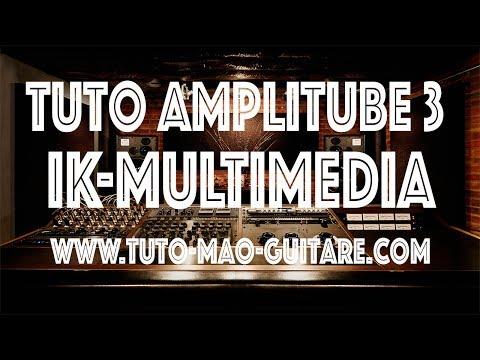 Tuto Amplitube 3 Ik-Multimedia GRATUIT et Complet
