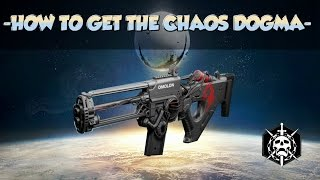 Destiny – HOW TO GET THE CHAOS DOGMA/REVIEW [YEAR 3 DESTINY WRATH OF THE MACHINE]