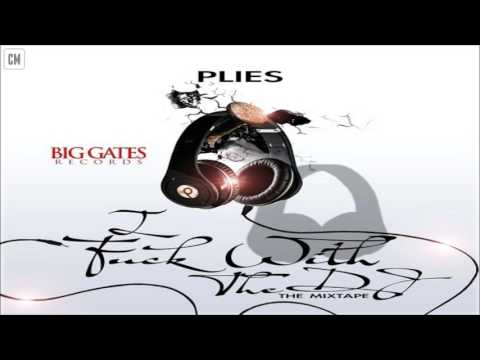 Plies - I Fuck With The DJ [FULL MIXTAPE + DOWNLOAD LINK] [2011]