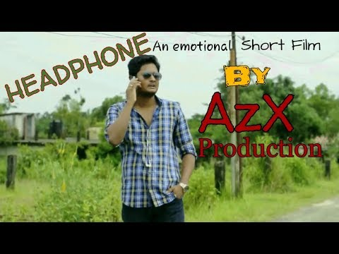 bangla natok short film HEADPHONE (an emotional short film Bangla)