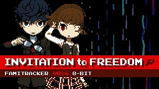 Invitation to Freedom [8-Bit; VRC6] - Persona Q2