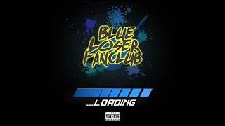 Blue Loser Fanclub - ...Loading EP (Official Audio)