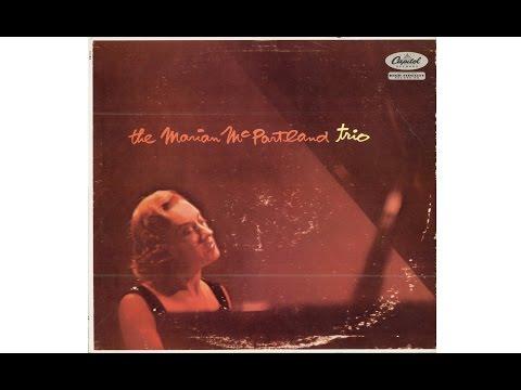 MARIAN McPARTLAND TRIO (Full Album)