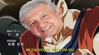 Dragon Ball Super Opening 2   Elecciones México 2018 #AMLO [Limit Break] Version 1 - Torneo de Poder