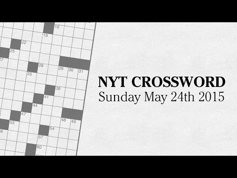 Let's Play the NYT Crossword: 24th May 2015