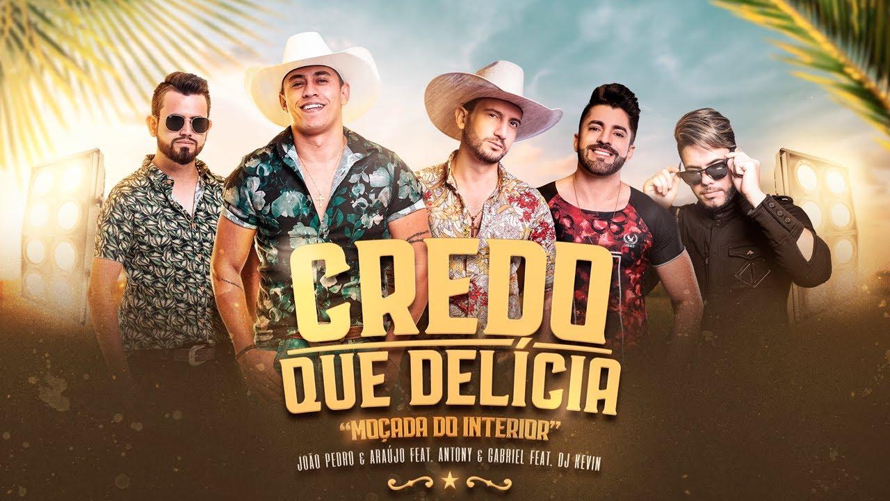 "Thumbnail do vídeo ""João Pedro e Araújo ft. Antony e Gabriel, DJ Kévin - CREDO QUE DELÍCIA"""