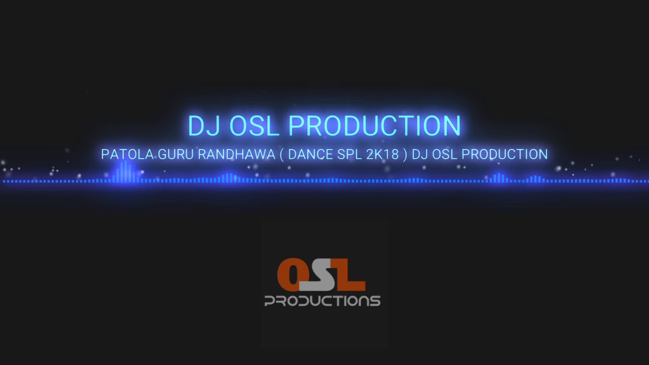 PATOLA GURU RANDHAWA ( DANCE SPL 2K18 ) DJ OSL PRODUCTION mp3 download  👇👇👇👇👇👇👇👇👇👇