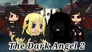 The Dark Angel 2 Gacha Life Original