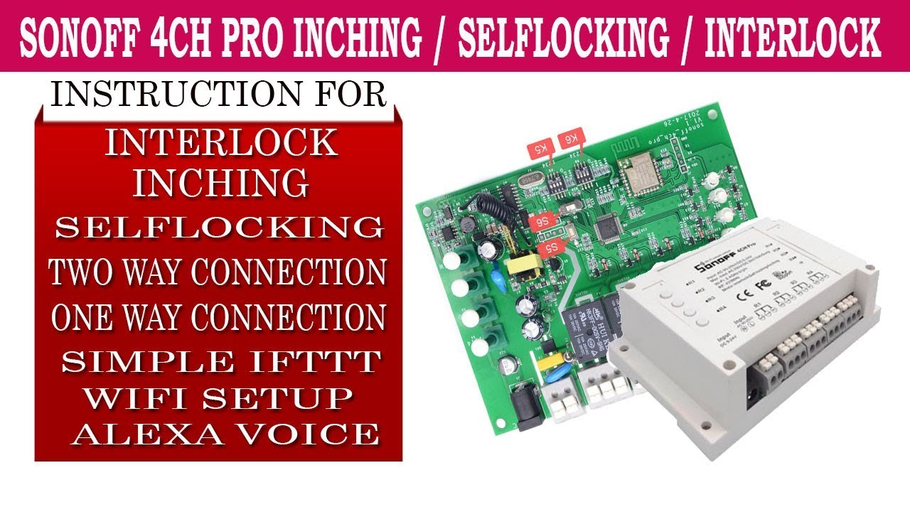 Sonoff 4CH Pro how to install work mode Inching Self-Locking Interlock and  wifi configure