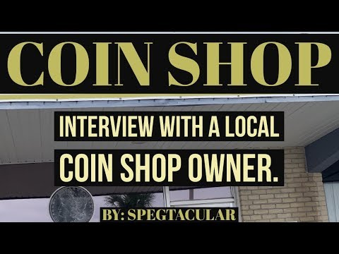 Interview With A Local Coin Shop Owner.