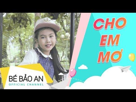Bé Bảo An - Cho Em Mơ (Official MV)