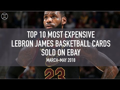 top-10-most-expensive-lebron-james-basketball-cards-sold-on-ebay-(march---may-2018)