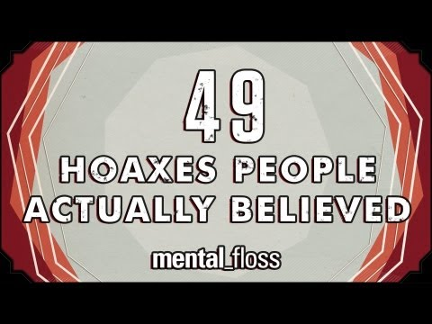 49 Hoaxes People Actually Believed - mental_floss on YouTube (Ep.12)