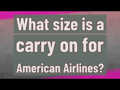 What Size Is A Carry On For American Airlines?