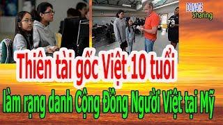 Thiên tài gốc Việt 10 tuổi làm rạng danh Cộng Đồng Người Việt tại Mỹ - Donate Sharing