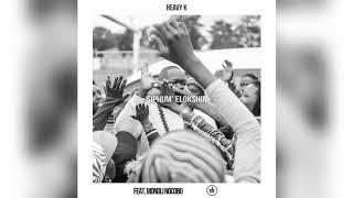 Heavy K   Siphum Elokshin ft  Mondli Ngcobo