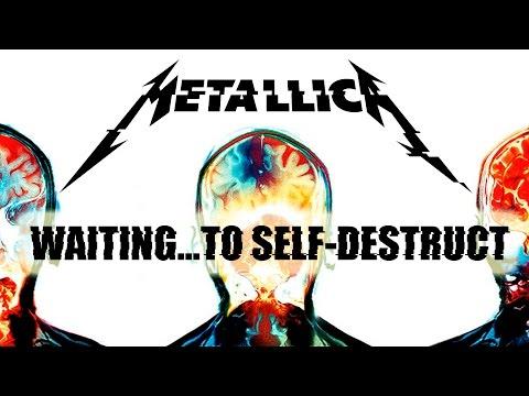 Metallica: Waiting...To Self-Destruct