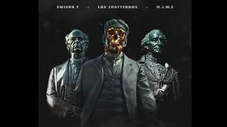 SWISHA T x LOX CHATTERBOX x M.I.M.E - DEAD PRIME MINISTERS
