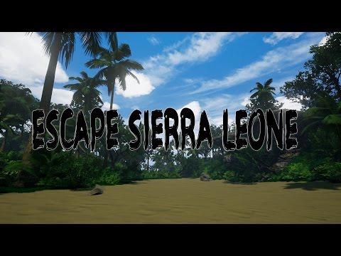 ESCAPE: SIERRA LEONE - ME AJUDEM A FUGIR DESSE LUGAR !!!