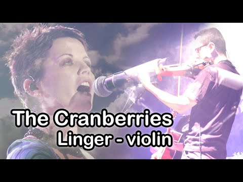 Linger - Violin Cover - The Cranberries