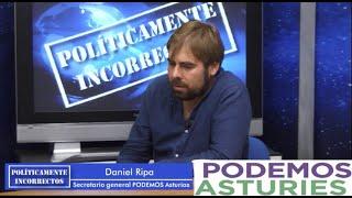 Podemos da la cara, con Daniel Ripa en POLÍTICAMENTE INCORRECTOS 29 03 2019