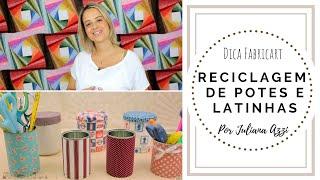 Reciclagem de potes e latinhas