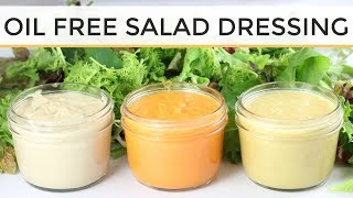 3 DIY Oil Free Salad Dressing Recipes | Easy + Healthy