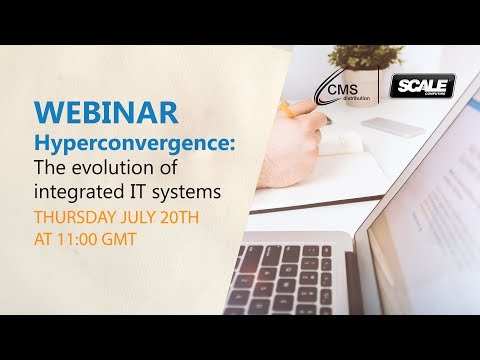 Scale Computing Webinar: Hyperconvergence - The evolution of integrated IT systems
