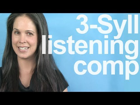 Listening Comprehension: 3-Syllable Words -- American English