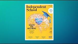 Independent School Magazine: Summer 2019 Issue