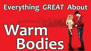 Everything GREAT About Warm Bodies!