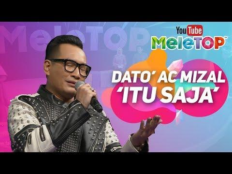 Dato' AC Mizal - Itu Saja | Persembahan LIVE MeleTOP