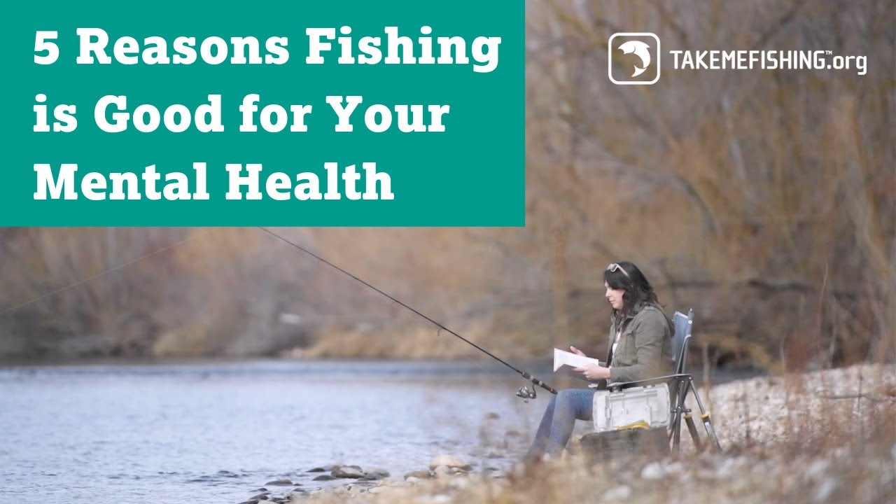 5 Reasons Fishing is Good For Your Mental Health