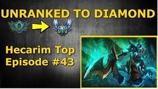 Hecarim Top Season 6 - Unranked to Diamond - Episode #43