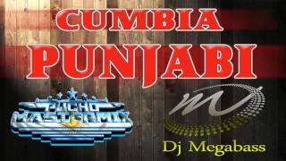 CUMBIA PUNJABI - DJ PUCHO FT DJ MEGABASS - kumbias con wepa
