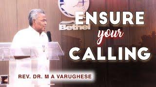 Ensure your calling - Rev. Dr. M A Varughese