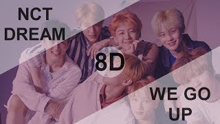 NCT DREAM (엔시티드림) - WE GO UP [8D USE HEADPHONE] 🎧
