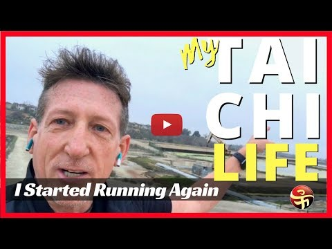 My Tai Chi Life - I Started Running Again