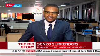 The Big Story: Mike Sonko Surrenders Nairobi to National Government   Part two
