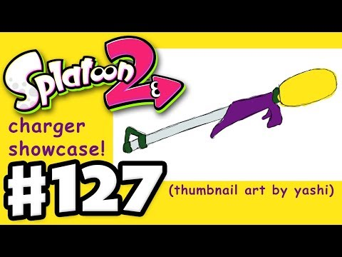 Super Awesome Charger Showcase! - Splatoon 2 - Gameplay Walkthrough Part 127 (Nintendo Switch)